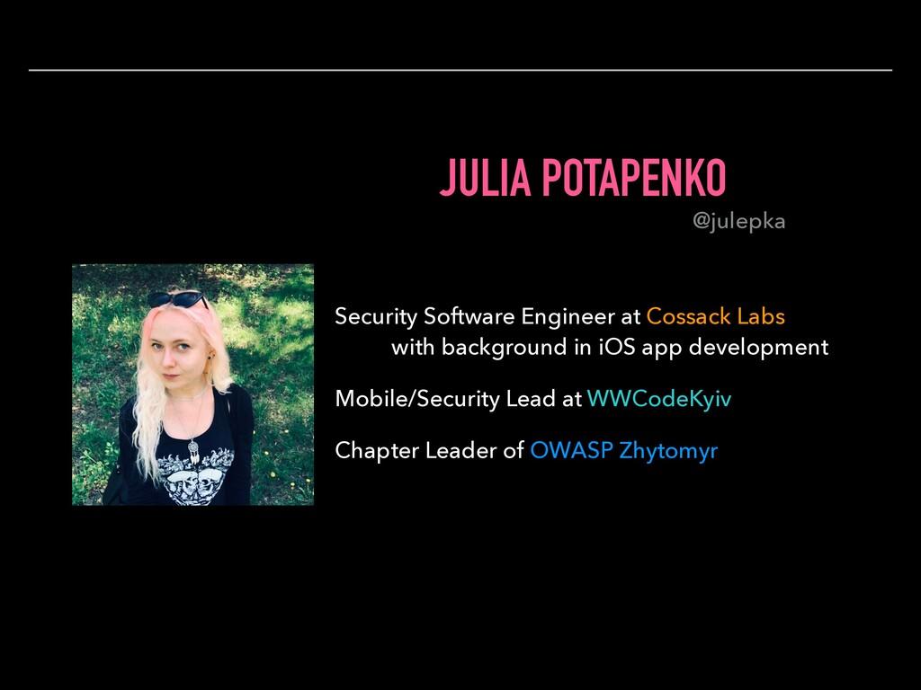 JULIA POTAPENKO Security Software Engineer at C...