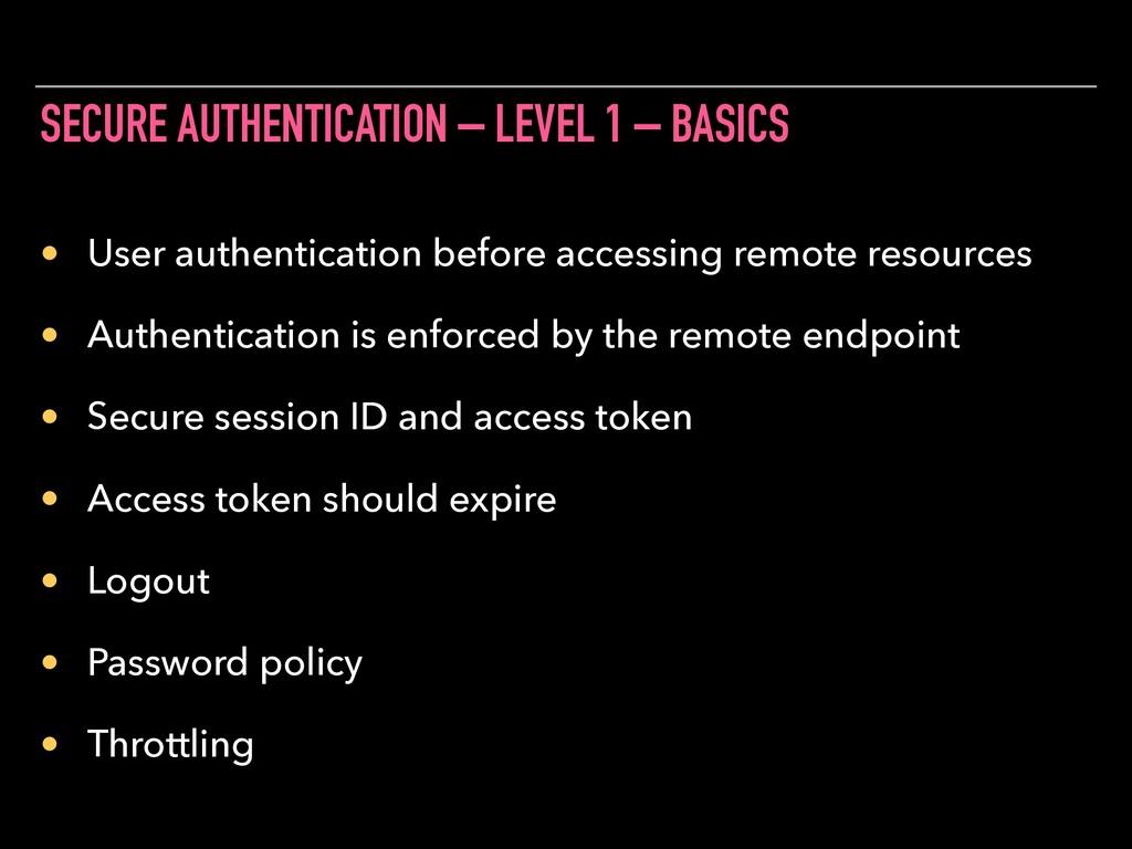 SECURE AUTHENTICATION – LEVEL 1 – BASICS • User...