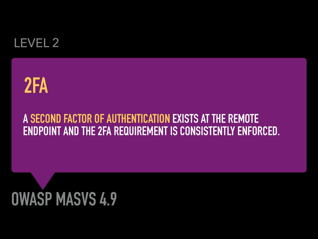 OWASP MASVS 4.9 A SECOND FACTOR OF AUTHENTICATI...