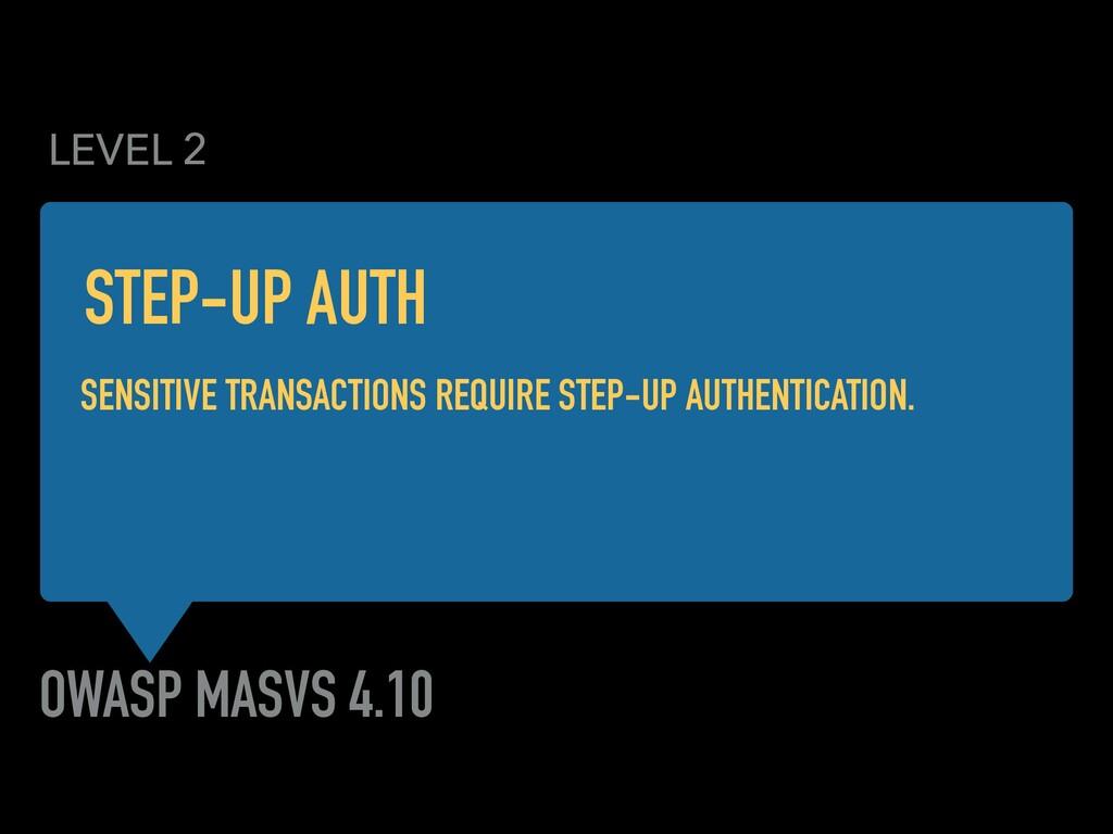 OWASP MASVS 4.10 SENSITIVE TRANSACTIONS REQUIRE...