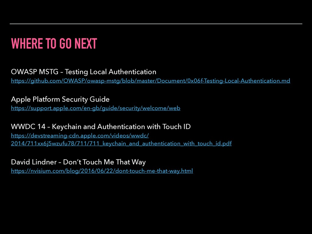 WHERE TO GO NEXT OWASP MSTG – Testing Local Aut...