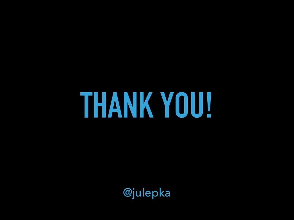 THANK YOU! @julepka
