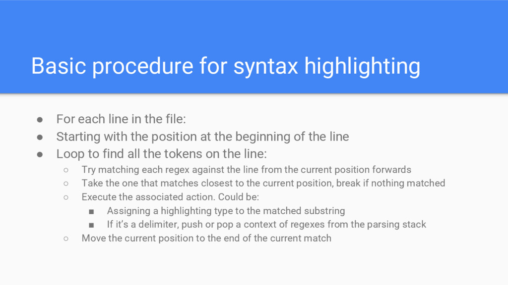 Basic procedure for syntax highlighting ● For e...