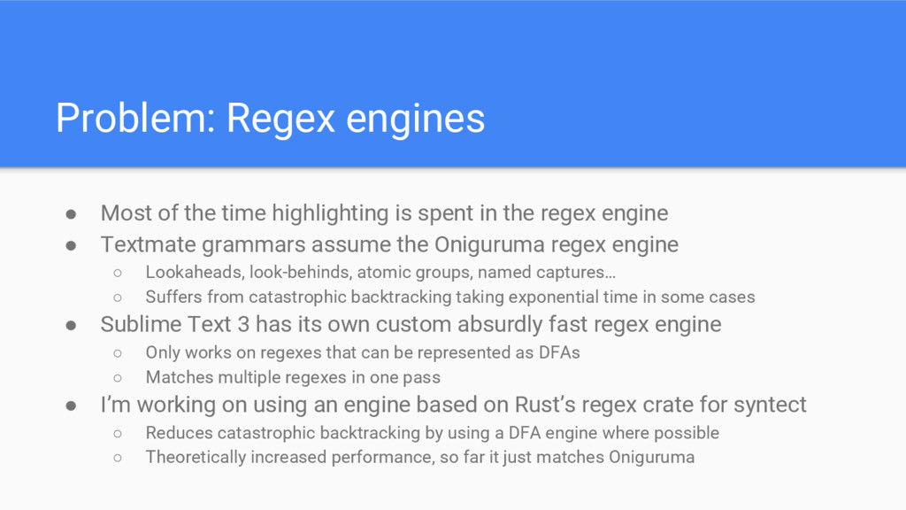 Problem: Regex engines ● Most of the time highl...