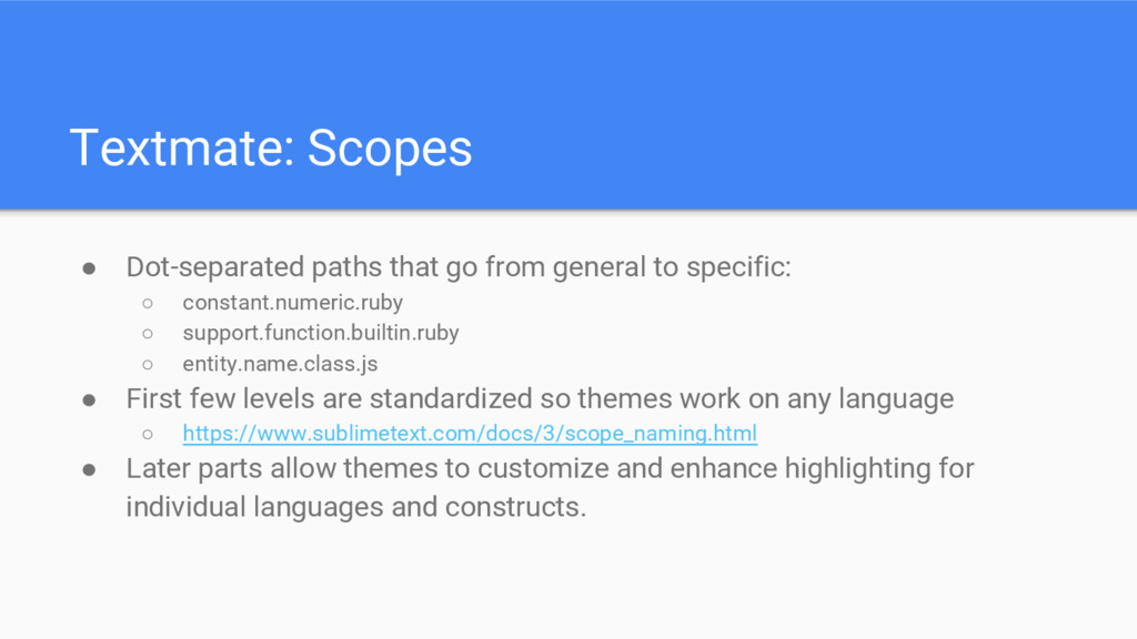 Textmate: Scopes ● Dot-separated paths that go ...
