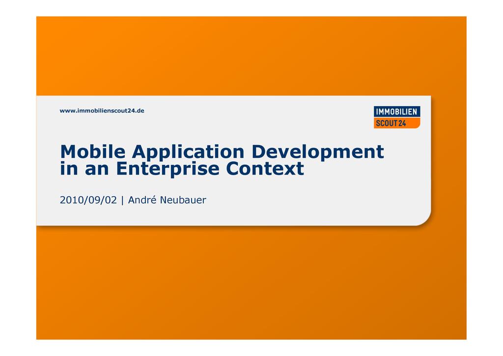 www.immobilienscout24.de Mobile Application Dev...
