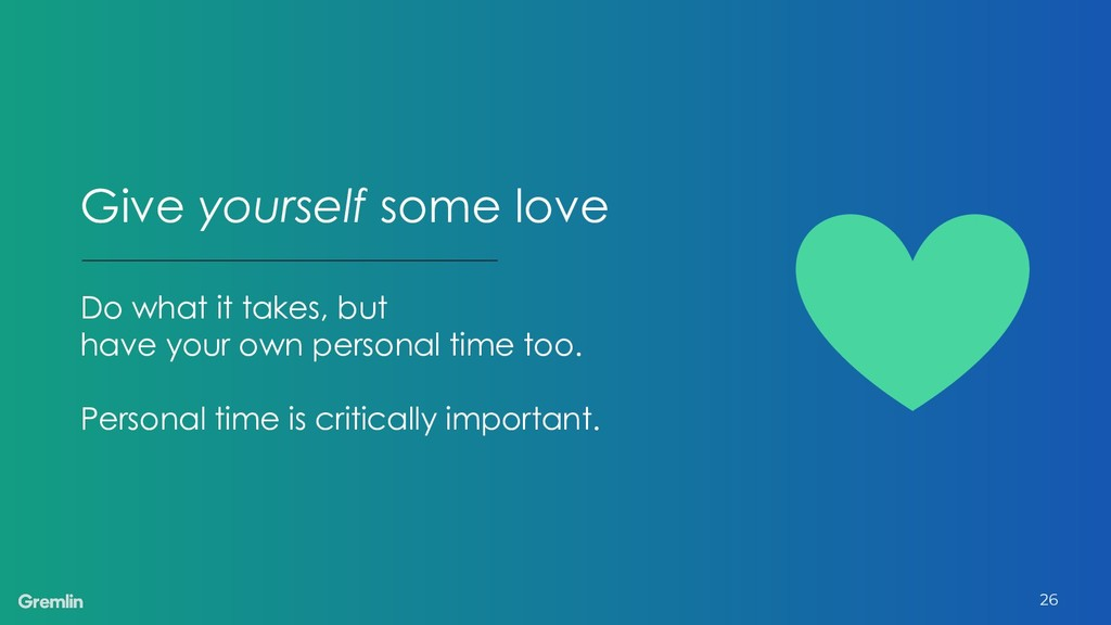 Give yourself some love Do what it takes, but h...