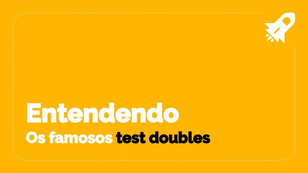 Entendendo Os famosos test doubles
