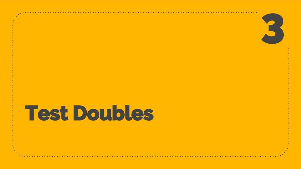 Test Doubles 3