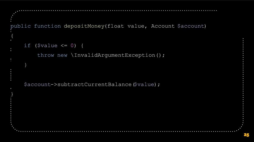 25 public function depositMoney(float value, Ac...