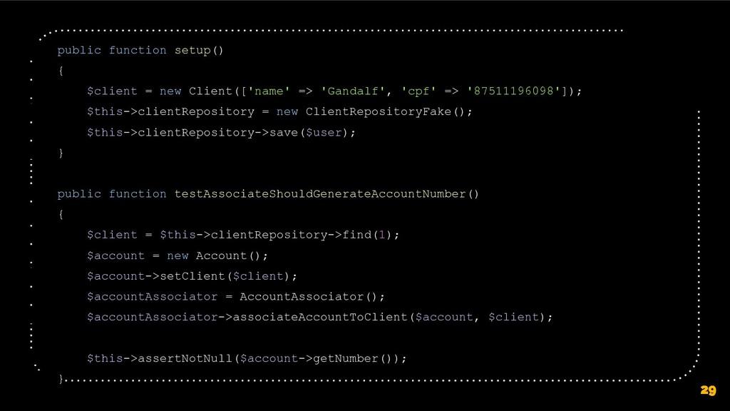 29 public function setup() { $client = new Clie...