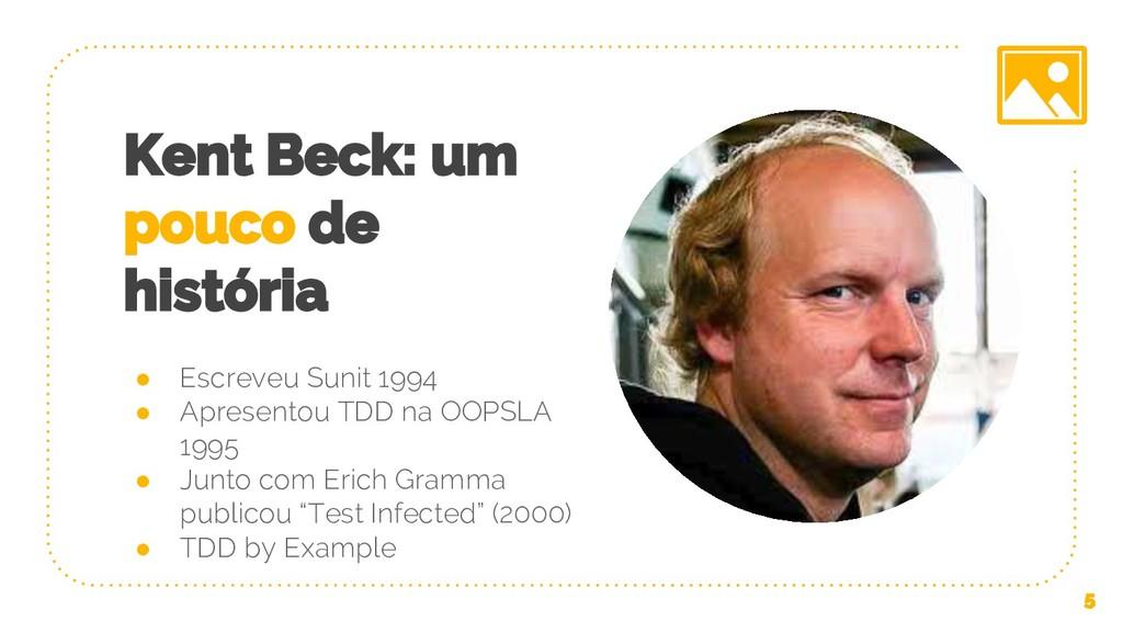Kent Beck: um pouco de história ● Escreveu Suni...