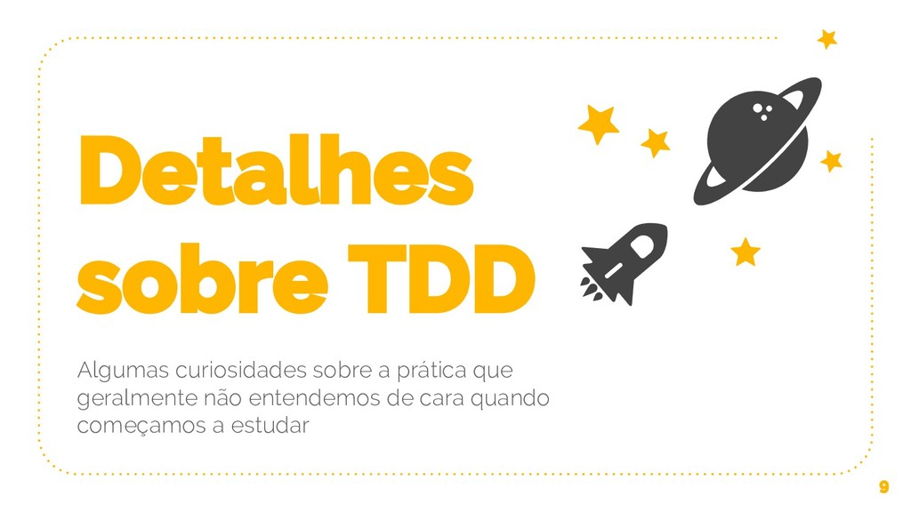 Detalhes sobre TDD Algumas curiosidades sobre a...