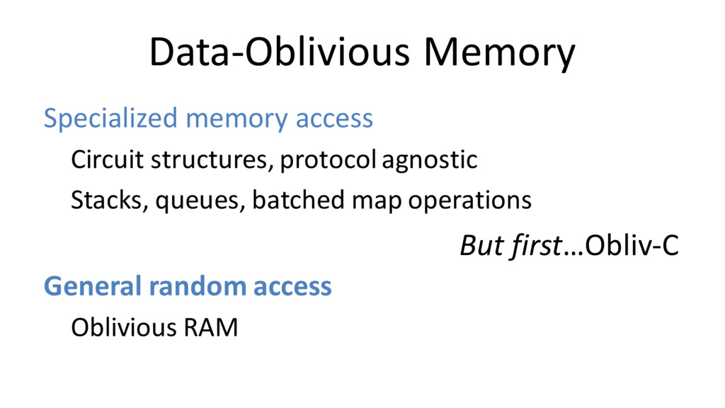Data-Oblivious Memory Specialized memory access...