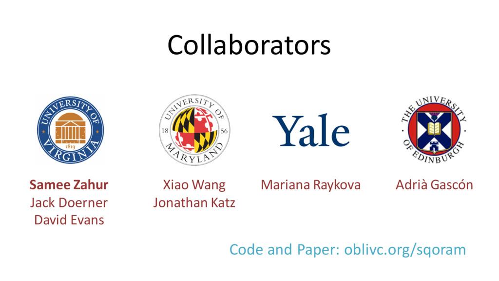 Collaborators Samee Zahur Jack Doerner David Ev...