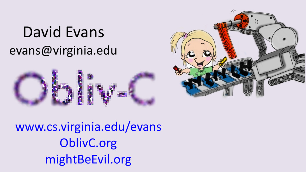 David Evans evans@virginia.edu www.cs.virginia....