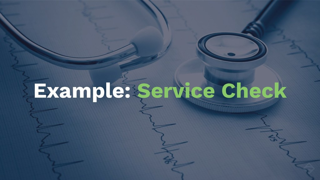 Example: Service Check