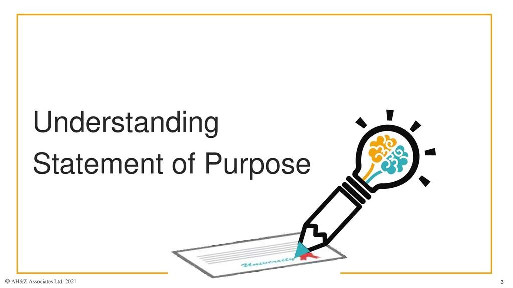 Understanding Statement of Purpose © AH&Z Assoc...