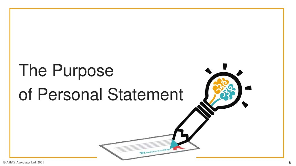The Purpose of Personal Statement © AH&Z Associ...