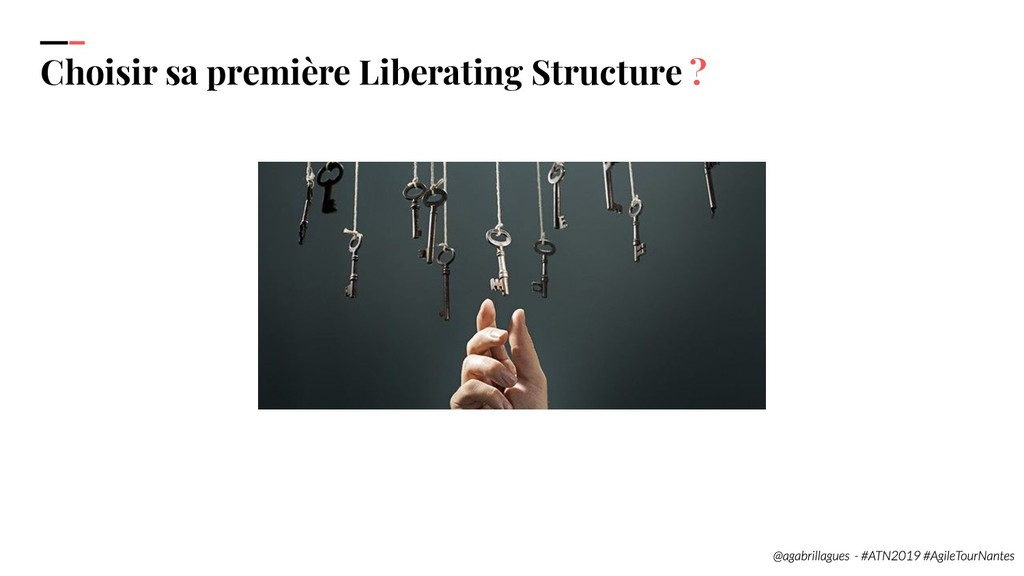 35. Choisir sa première Liberating Structure ?
