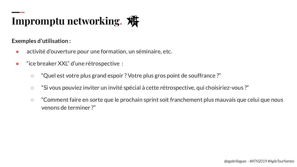 87. Impromptu networking. Exemples d'utilisatio...