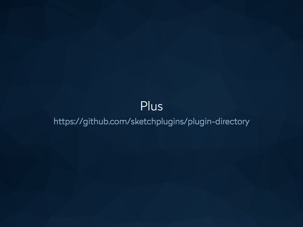 Plus https://github.com/sketchplugins/plugin-di...
