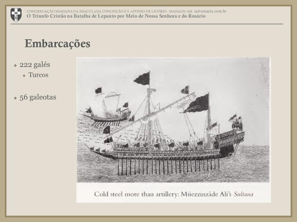  222 galés  Turcos  56 galeotas Embarcações ...