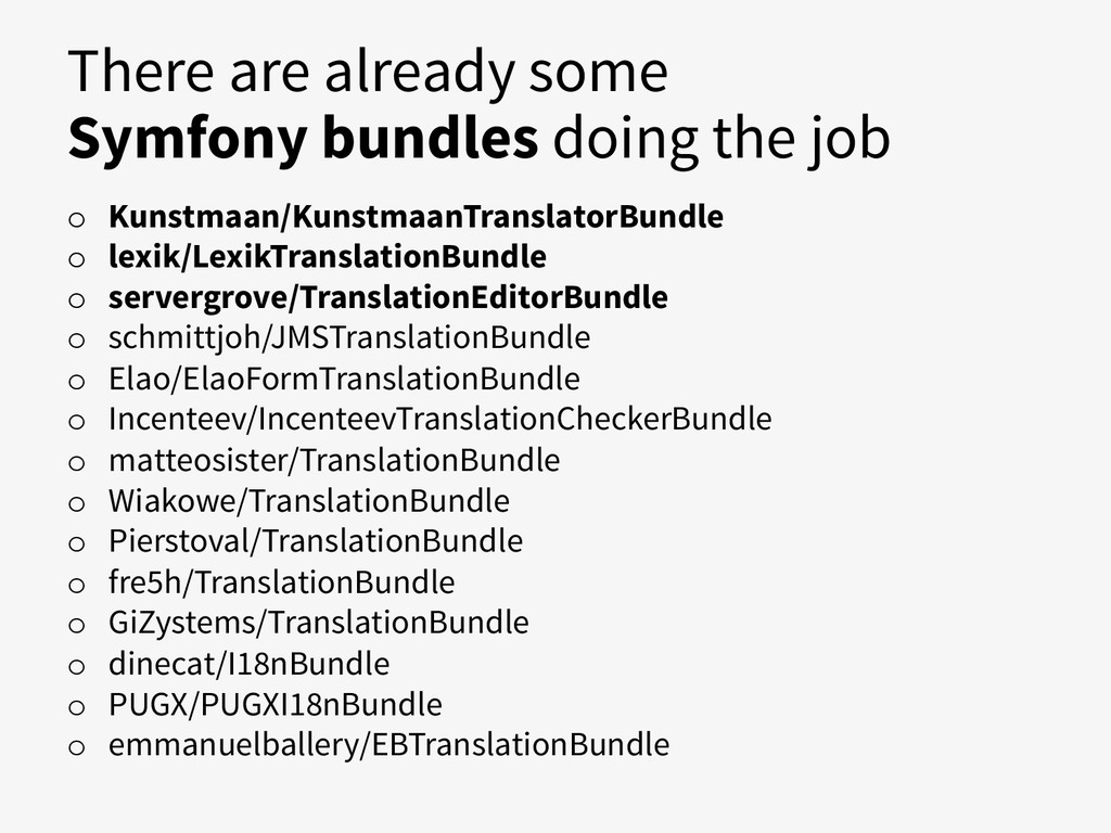 There are already some Symfony bundles doing th...