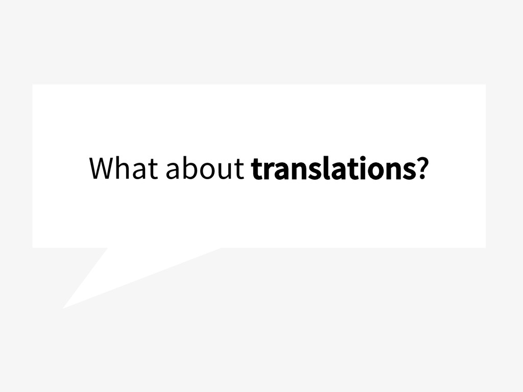What about translations?