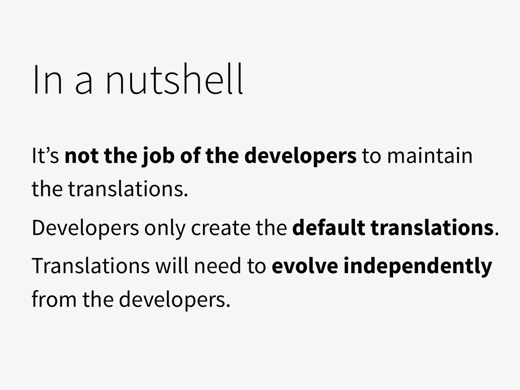 In a nutshell It's not the job of the developer...