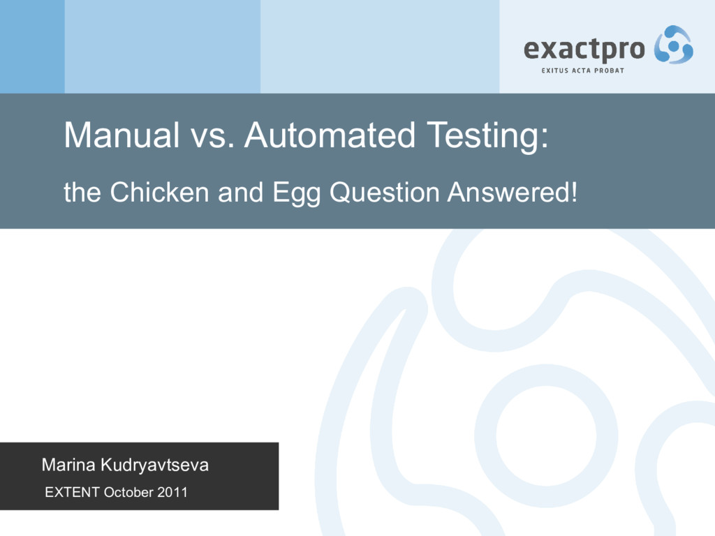 Manual vs. Automated Testing: the Chicken and E...