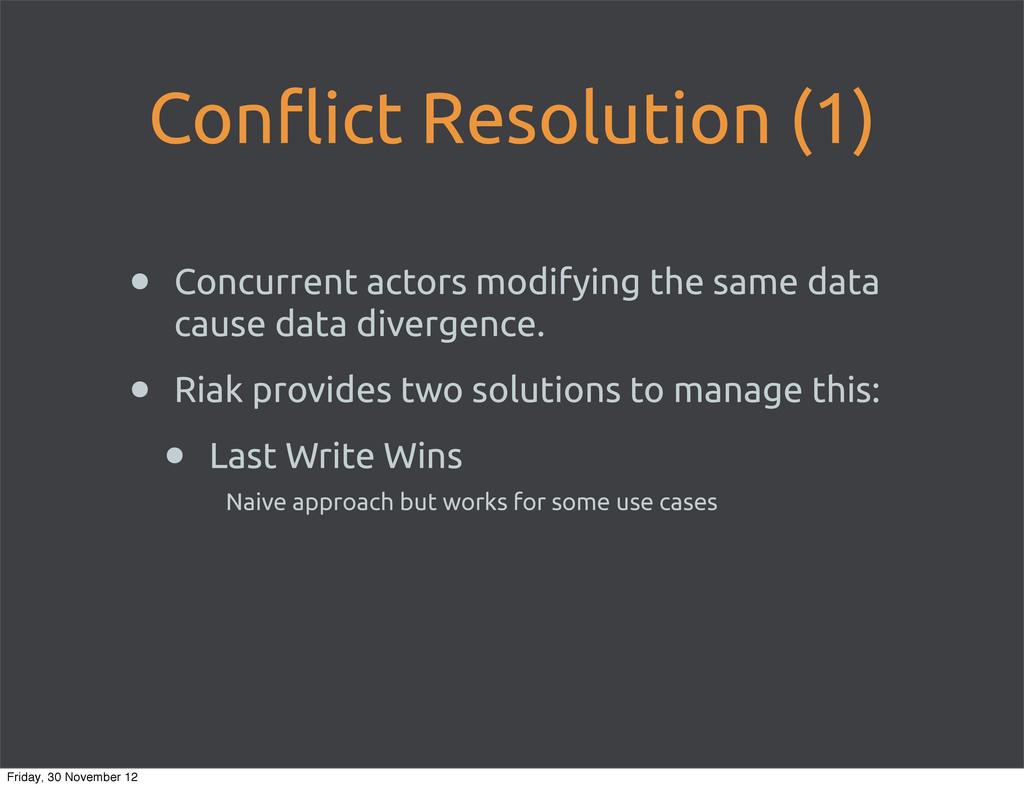 Con!ict Resolution (1) • Concurrent actors modi...