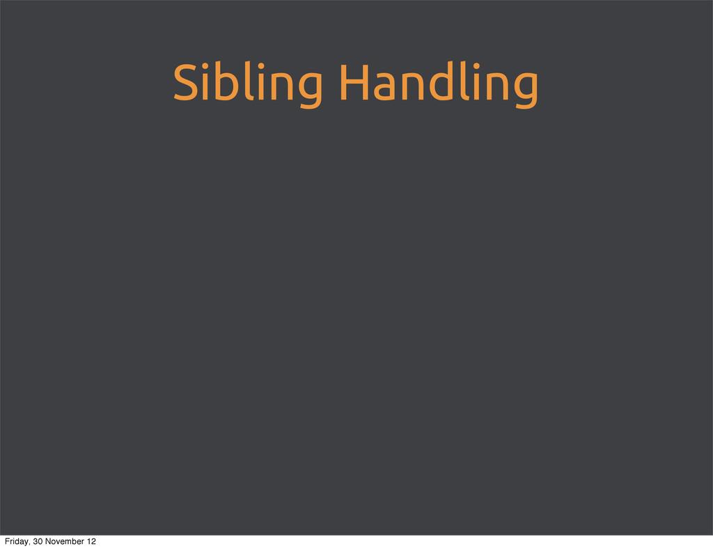 Sibling Handling Friday, 30 November 12