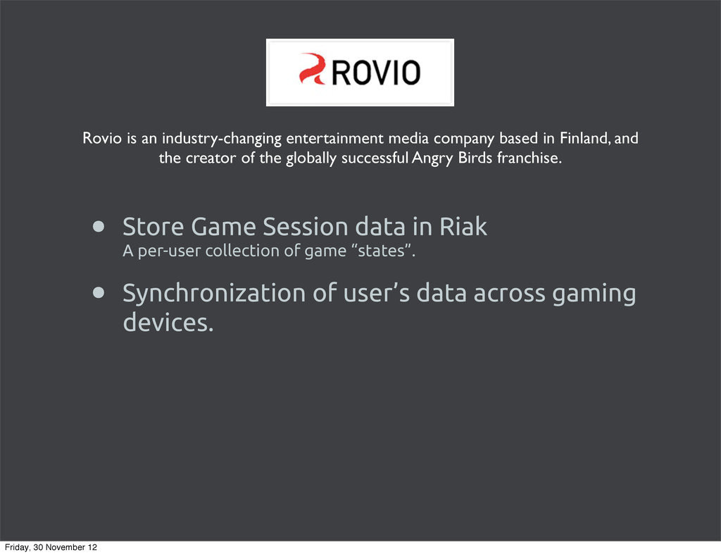 • Store Game Session data in Riak A per-user co...