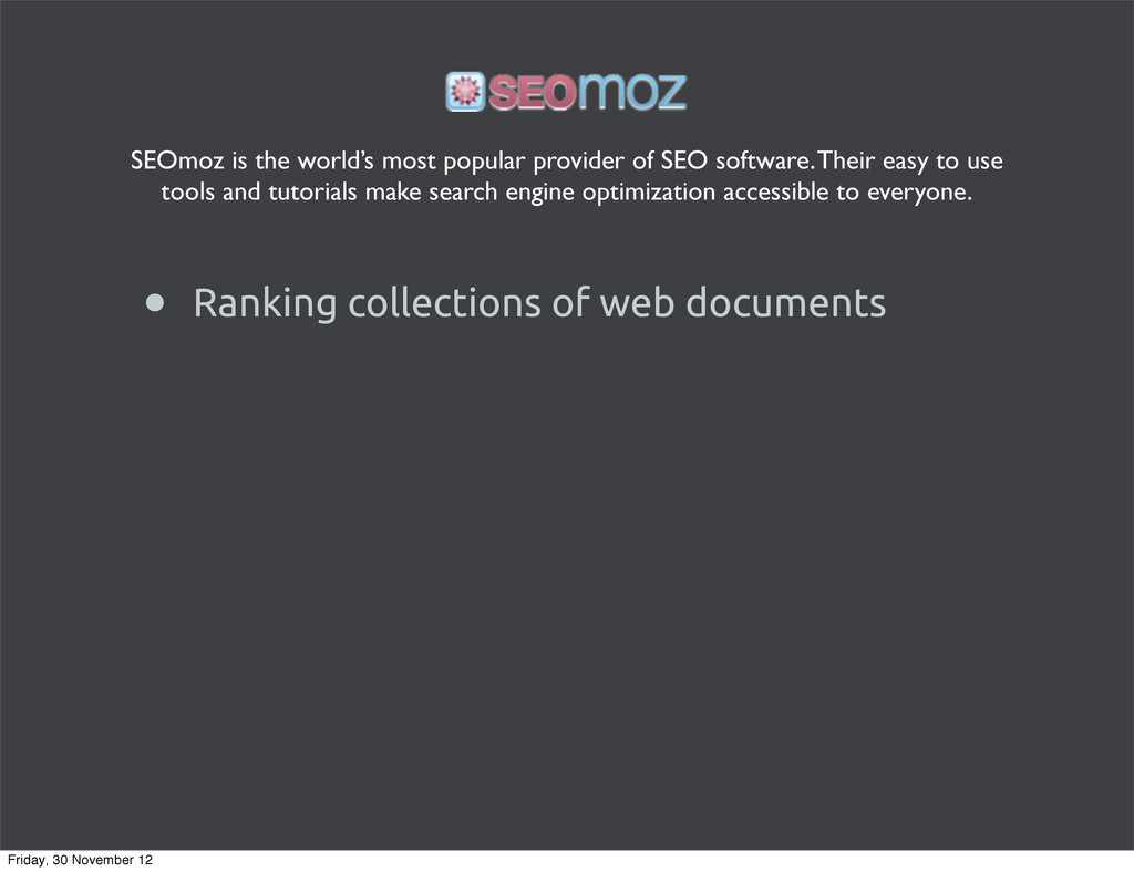 • Ranking collections of web documents SEOmoz i...