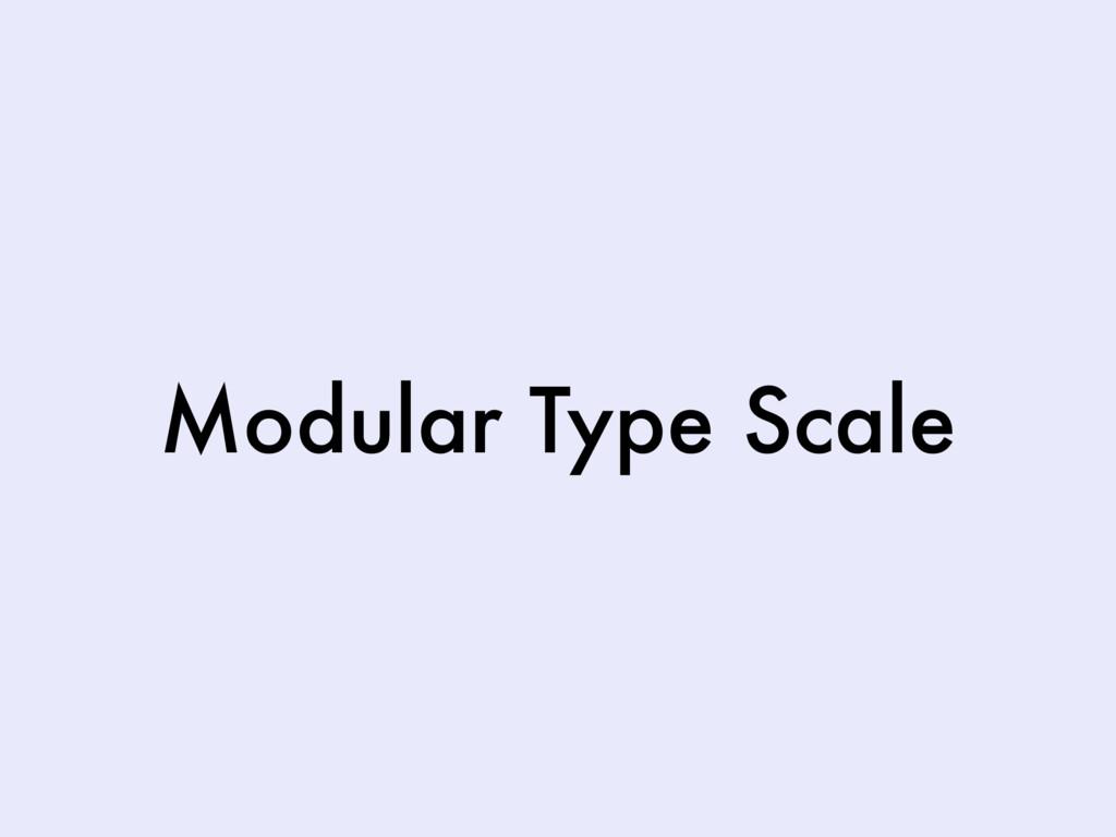 Modular Type Scale