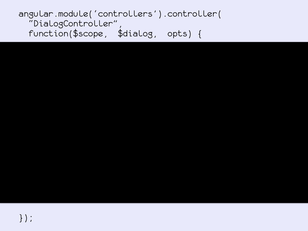"angular.module('controllers').controller( ""Dial..."