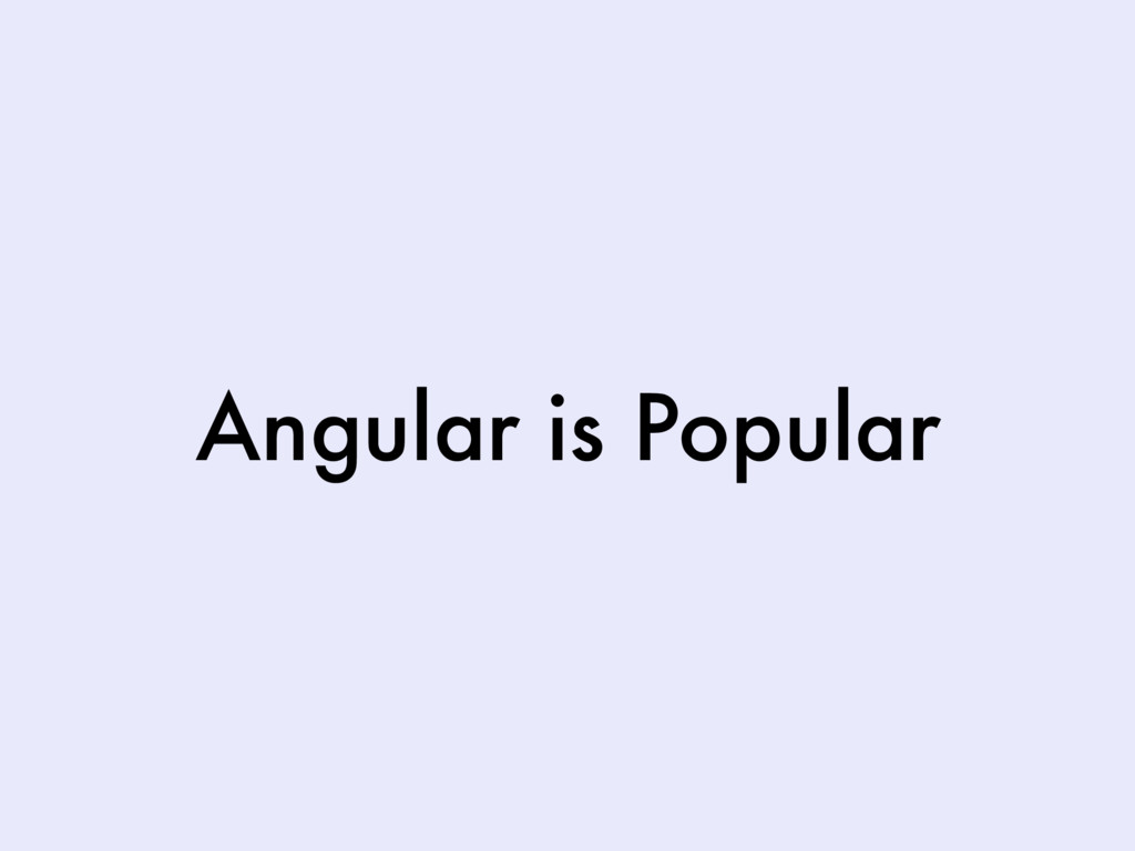 Angular is Popular