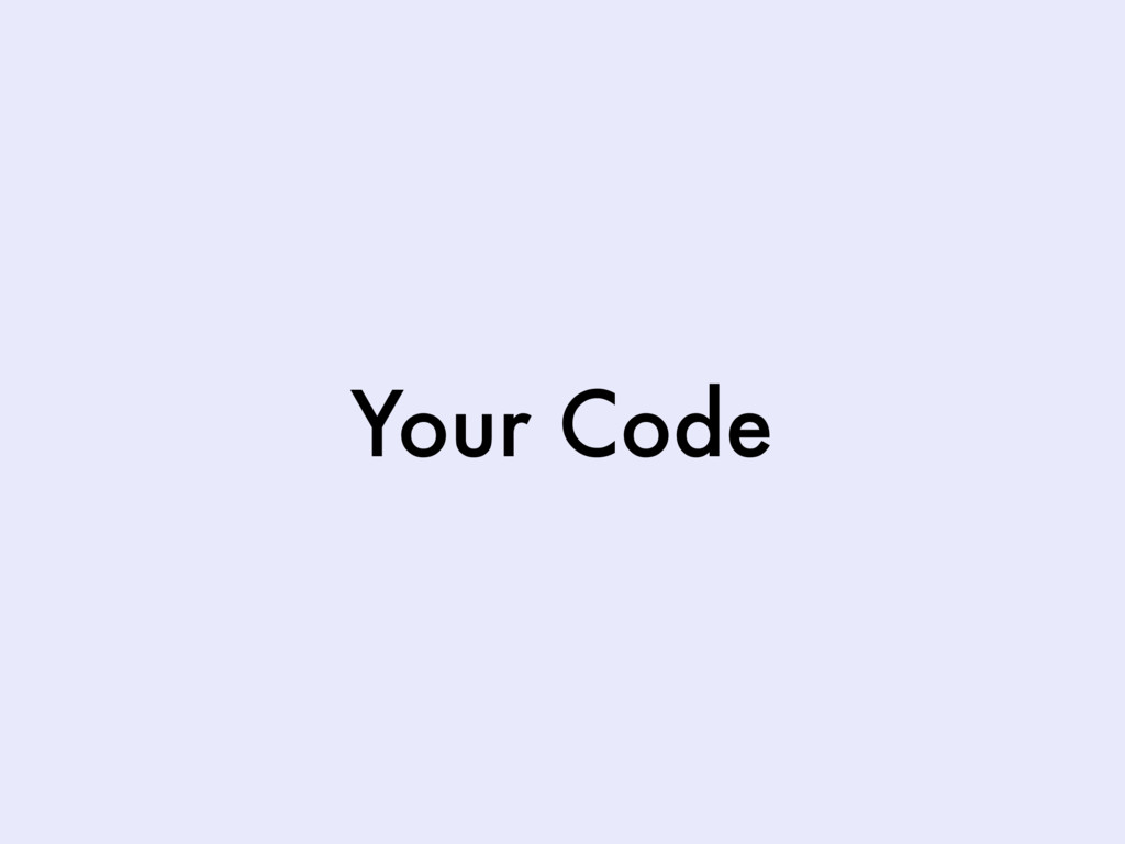 Your Code