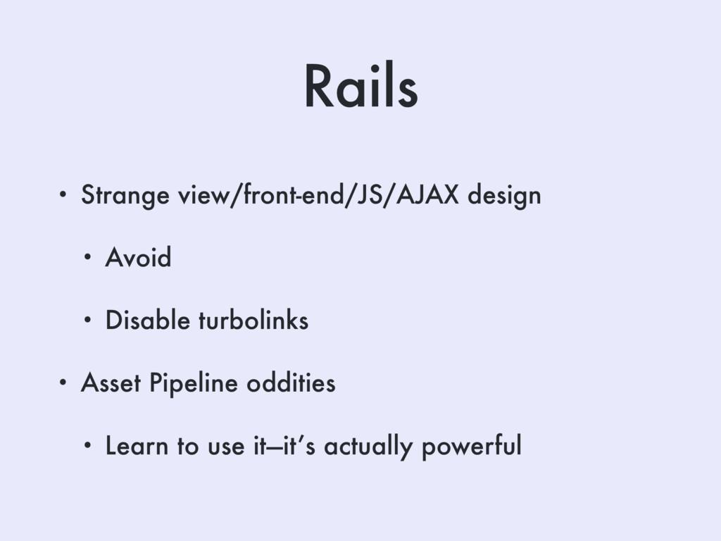 Rails • Strange view/front-end/JS/AJAX design •...