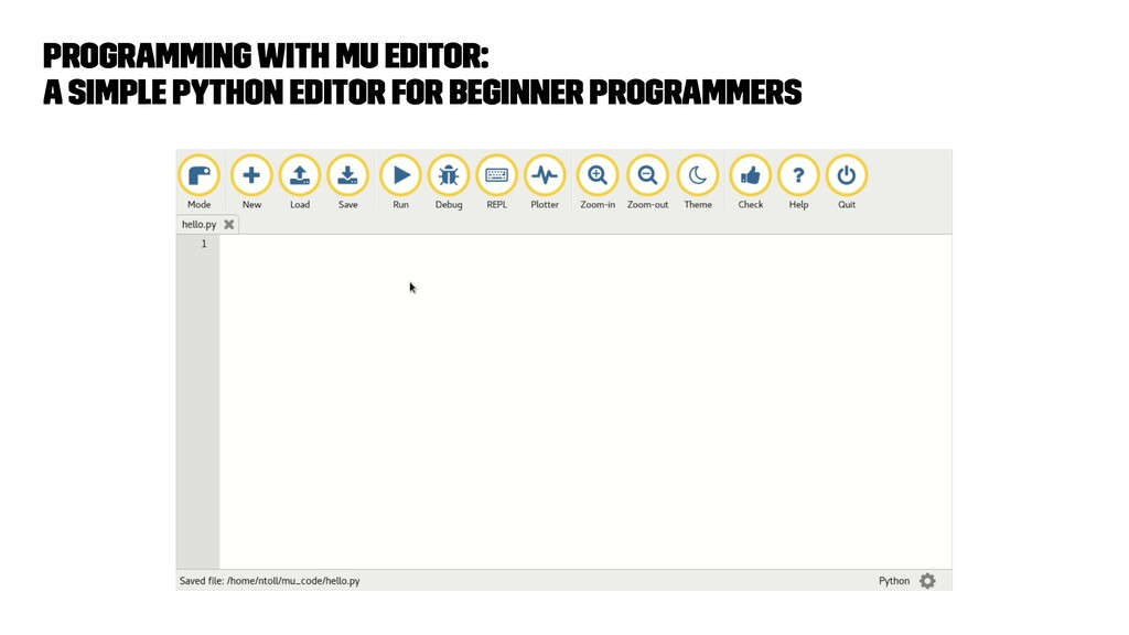 Programming with Mu Editor: a simple Python edi...