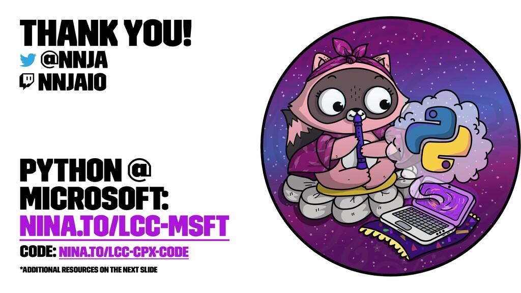 Thank You! @nnja nnjaio Python @ Microsoft: nin...