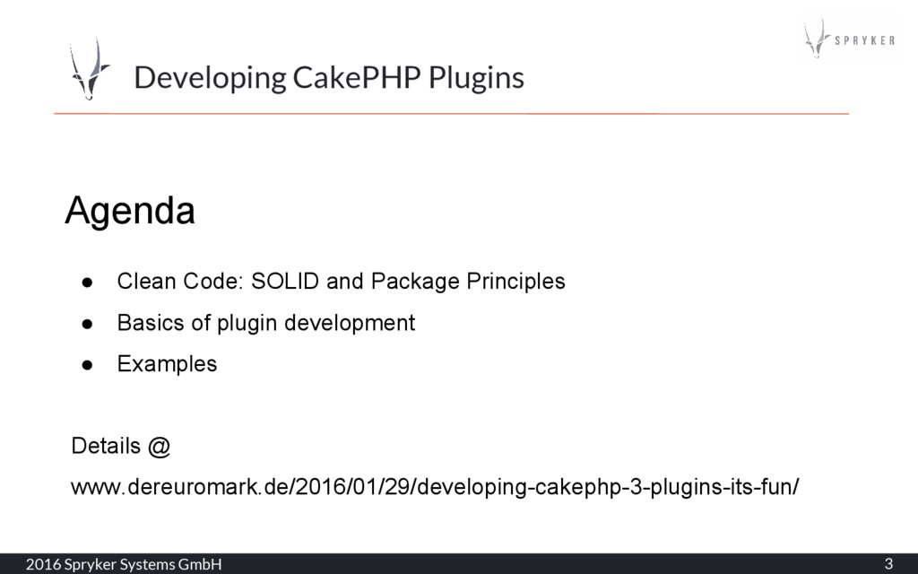 2016 Spryker Systems GmbH 3 Developing CakePHP ...