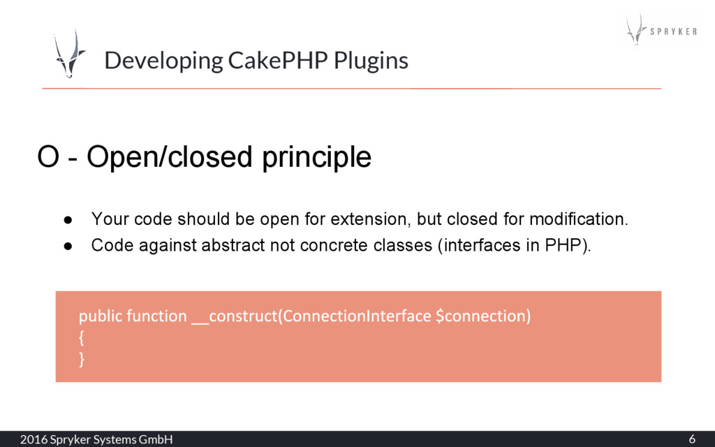 2016 Spryker Systems GmbH 6 Developing CakePHP ...