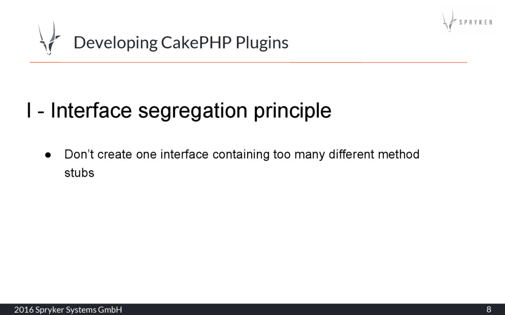 2016 Spryker Systems GmbH 8 Developing CakePHP ...
