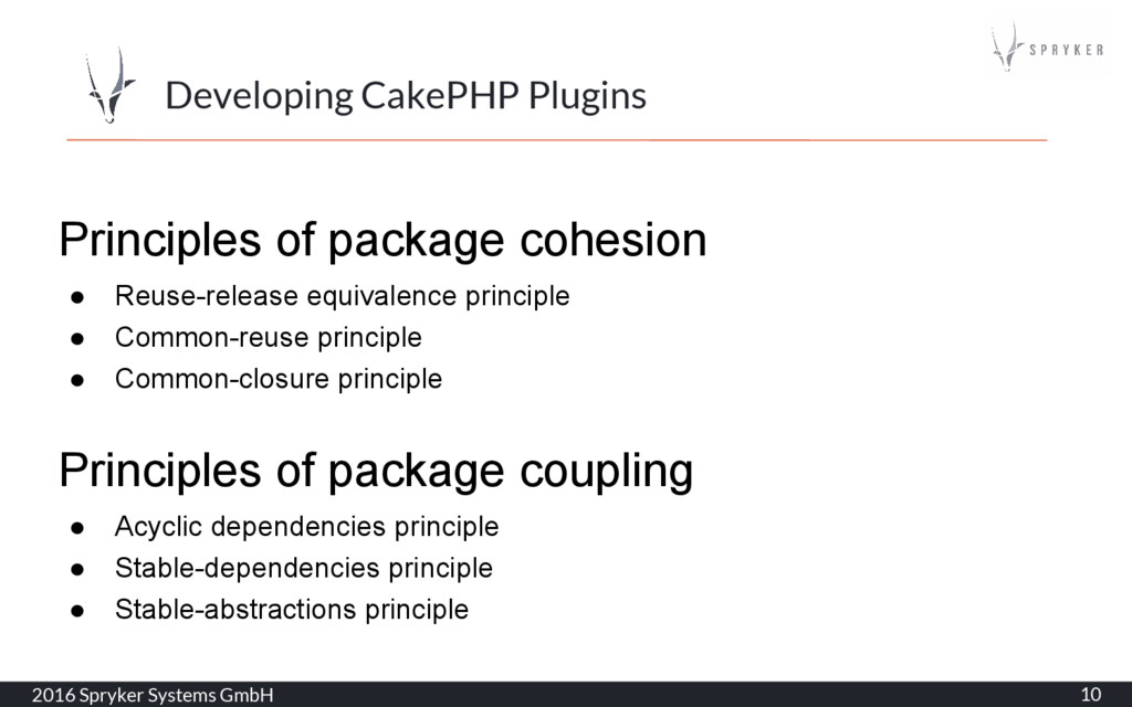 2016 Spryker Systems GmbH 10 Developing CakePHP...