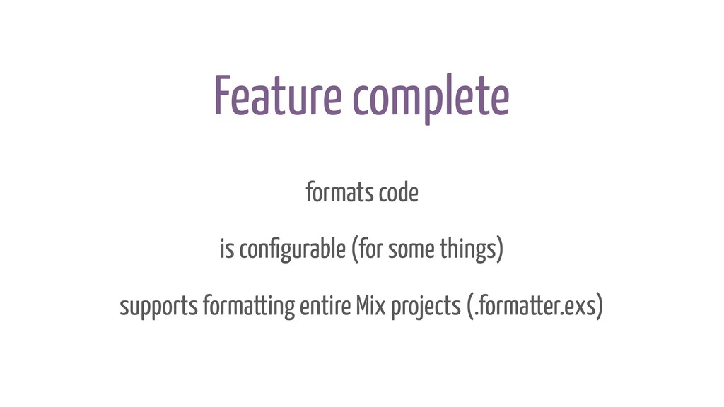 Feature complete formats code is configurable (f...