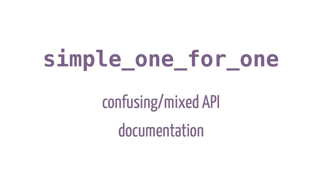 simple_one_for_one confusing/mixed API document...