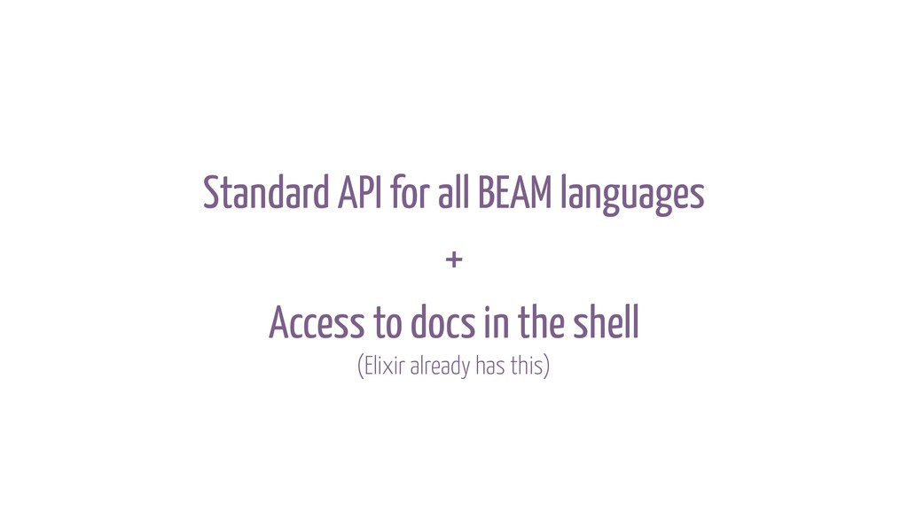 Standard API for all BEAM languages Access to d...