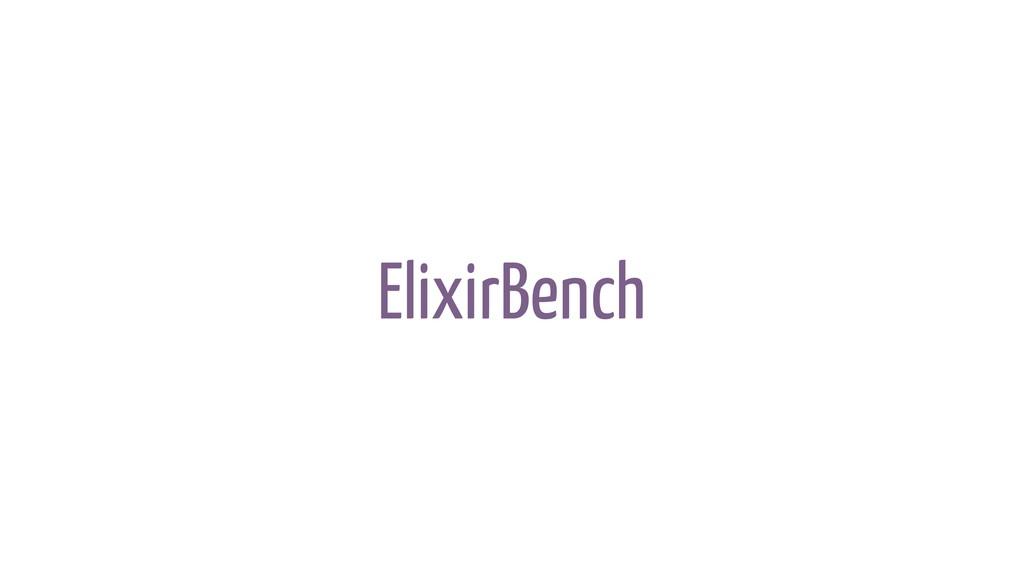 ElixirBench